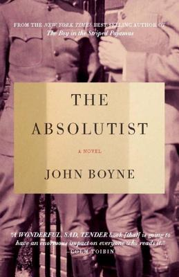 The Absolutist: A Novel by the Author of The Heart's Invisible Furies Cover Image