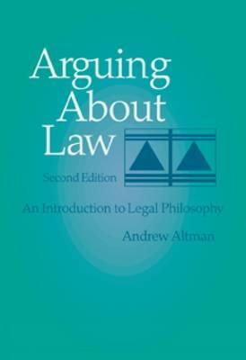 Arguing about Law: An Introduction to Legal Philosophy Cover Image