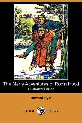 The Merry Adventures of Robin Hood (Illustrated Edition) (Dodo Press) Cover Image