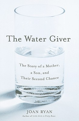The Water Giver: The Story of a Mother, a Son, and Their Second Chance Cover Image