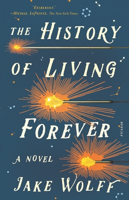 The History of Living Forever: A Novel cover