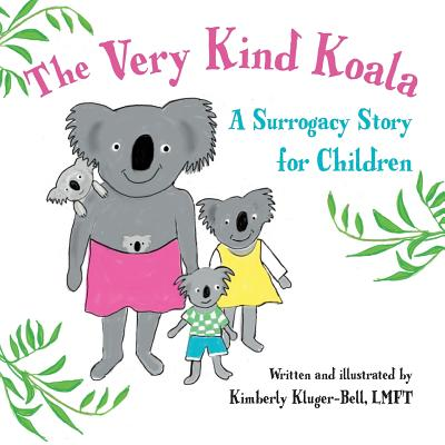 The Very Kind Koala: A Surrogacy Story for Children Cover Image