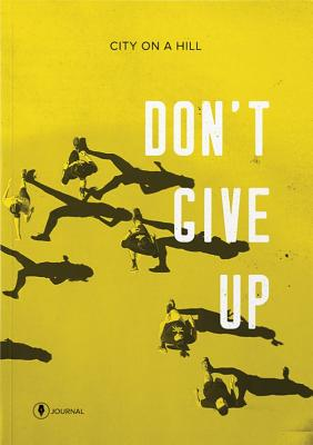 Don't Give Up (Journal) Cover Image
