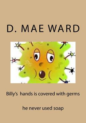 Billy's hands is covered with germs Cover Image