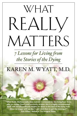 What Really Matters: 7 Lessons for Living from the Stories of the Dying Cover Image