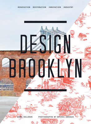 Design Brooklyn: Renovation, Restoration, Innovation, Industry Cover Image
