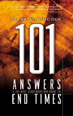 101 Answers to the Most Asked Questions about the End Times Cover