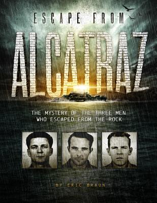 Escape from Alcatraz: The Mystery of the Three Men Who Escaped from the Rock (Encounter: Narrative Nonfiction Stories) Cover Image