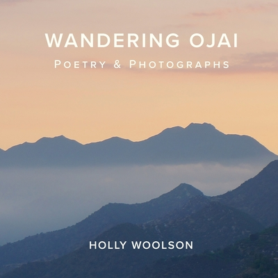 Wandering Ojai: Poetry & Photographs Cover Image