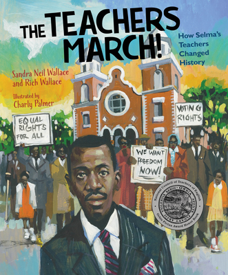 The Teachers March!: How Selma's Teachers Changed History Cover Image