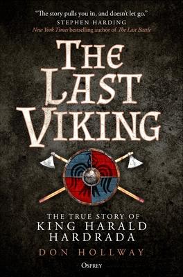 The Last Viking: The True Story of King Harald Hardrada Cover Image