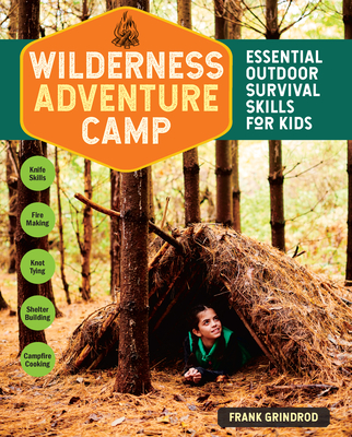 Wilderness Adventure Camp: Essential Outdoor Survival Skills for Kids Cover Image