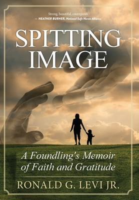 Spitting Image: A Foundling's Memoir of Faith and Gratitude Cover Image