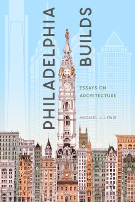Cover for Philadelphia Builds
