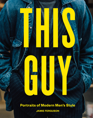 This Guy: Portraits of Modern Men's Style Cover Image