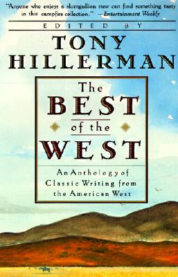 The Best of the West: Anthology of Classic Writing from the American West, an Cover Image