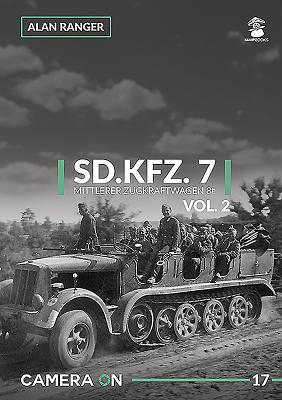 Sd.Kfz. 7 Mittlerer Zugkraftwagen 8t Vol. 2 (Camera on #17) Cover Image
