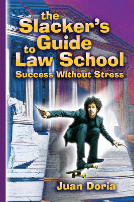Cover for The Slacker's Guide to Law School