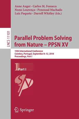 Parallel Problem Solving from Nature - Ppsn XV: 15th International Conference, Coimbra, Portugal, September 8-12, 2018, Proceedings, Part I Cover Image