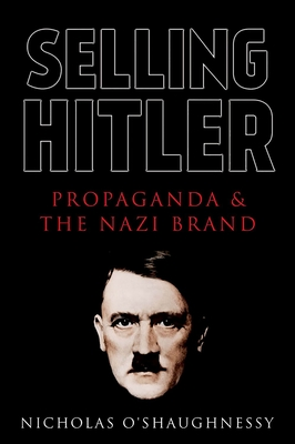 Selling Hitler: Propaganda and the Nazi Brand Cover Image