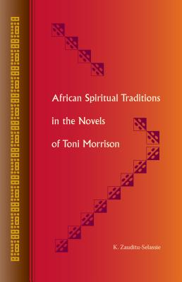 African Spiritual Traditions in the Novels of Toni Morrison Cover Image