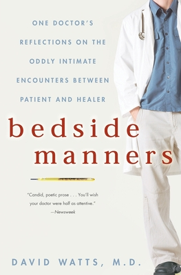 Bedside Manners: One Doctor's Reflections on the Oddly Intimate Encounters Between Patient and Healer Cover Image