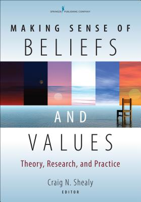 Making Sense of Beliefs and Values: Theory, Research, and Practice Cover Image