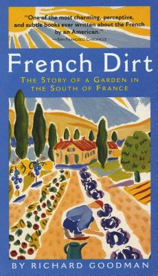 French Dirt: The Story of a Garden in the South of France Cover Image
