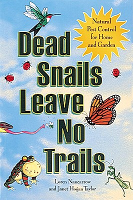 Dead Snails Leave No Trails: Natural Pest Control for Home and Garden Cover Image