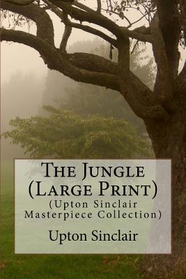 The Jungle: (Upton Sinclair Masterpiece Collection) Cover Image