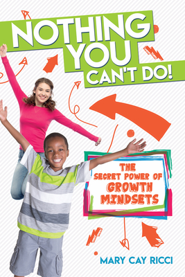 Nothing You Can't Do!: The Secret Power of Growth Mindsets Cover Image