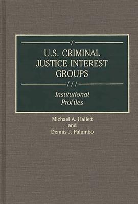 Cover for U.S. Criminal Justice Interest Groups