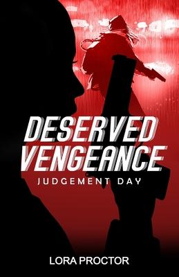 Deserved Vengeance: Judgement Day Cover Image