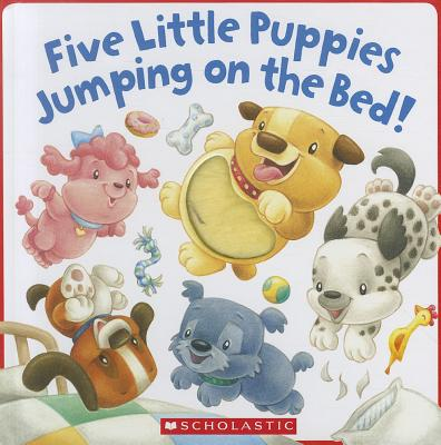 Five Little Puppies Jumping on the Bed! Cover