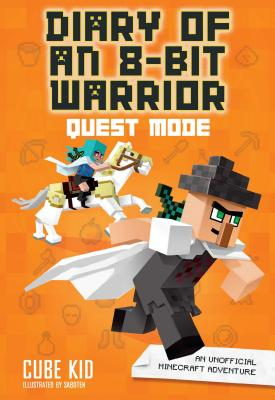Diary of an 8-Bit Warrior: Quest Mode (Book 5 8-Bit Warrior series): An Unofficial Minecraft Adventure Cover Image