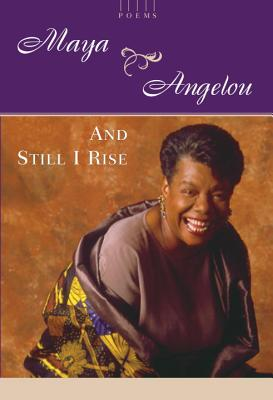 And Still I Rise: A Book of Poems Cover Image
