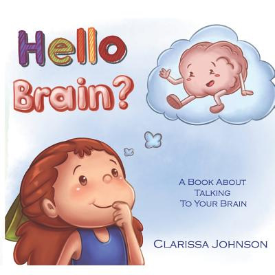 Hello Brain?: A Book about Talking to Your Brain Cover Image