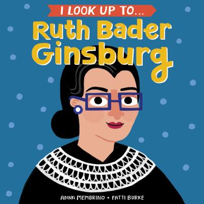 I Look Up To... Ruth Bader Ginsburg Cover Image