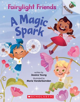 A Magic Spark: An Acorn Book (Fairylight Friends #1) Cover Image