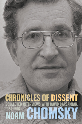 Chronicles of Dissent: Interviews with David Barsamian, 1984-1996 Cover Image