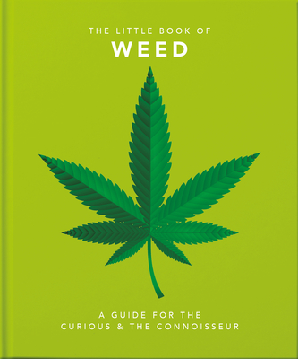Little Book of Weed: A Guide for the Curious and the Connoisseur Cover Image