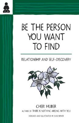 Be the Person You Want to Find: Relationship and Self-Discovery Cover Image