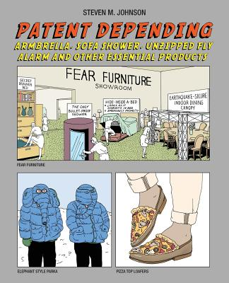 Patent Depending: Armbrella, Sofa Shower, Unzipped Fly Alarm and Other Essential Products Cover Image