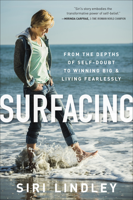 Surfacing: From the Depths of Self-Doubt to Winning Big and Living Fearlessly Cover Image