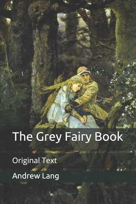 The Grey Fairy Book: Original Text Cover Image