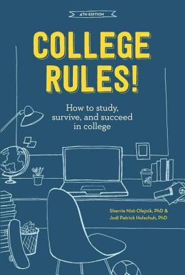 College Rules!, 4th Edition: How to Study, Survive, and Succeed in College Cover Image