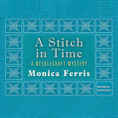 A Stitch in Time Lib/E (Needlecraft Mysteries (Audio) #3) Cover Image