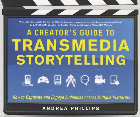 A Creator's Guide to Transmedia Storytelling Cover
