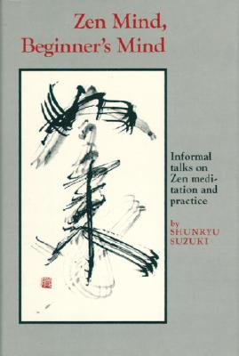 Zen Mind, Beginner's Mind: Informal Talks On Zen Meditation And Practice Cover Image