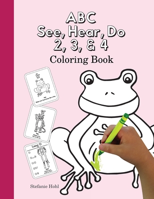 ABC See, Hear, Do 2, 3, & 4 Coloring Book Cover Image